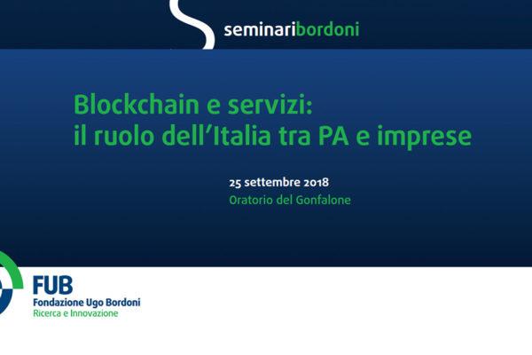 """Seminario FUB """"Blockchain e servizi. quale ruolo in Italia per le PA e le imprese?"""""""